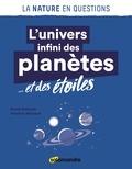 Anne Debroise et Frédéric Michaud - L'univers infini des planètes... et des étoiles.