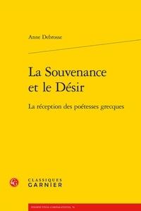 Anne Debrosse - La Souvenance et le Désir - La réception des poétesses grecques.