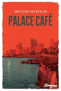 Anne Defraiteur Nicoleau - Palace café.