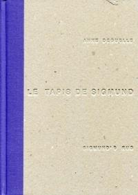 Anne Deguelle - Sigmund's rug - To sleep to dream no more.