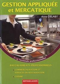 Anne Delaby - Gestion appliquée et mercatique 1e et Tle Bac pro commercialisation et services en restauration / cuisine.
