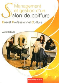 Anne Delaby - Management et gestion d'un salon de coiffure Brevet Professionnel Coiffure.