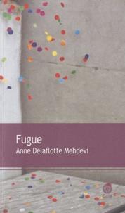Anne Delaflotte Mehdevi - Fugue.