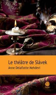 Anne Delaflotte Mehdevi - Le théâtre de Slavek.