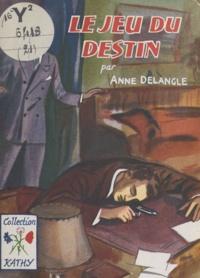 Anne Delangle - Le jeu du destin.