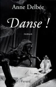 Anne Delbée - Danse !.