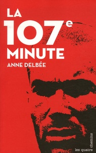 Anne Delbée - la 107e minute.