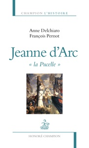"Anne Delchiaro - Jeanne d'arc ""la pucelle""."