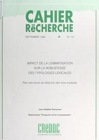 Anne-Delphine Brousseau et  Département prospective de la - Impact de la lemmatisation sur la robustesse des typologies lexicales - Rôle des seuils de sélection des mots analysés.