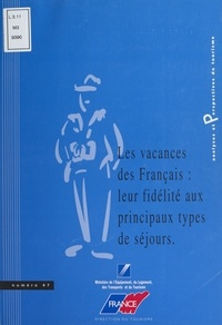 Anne-Delphine Kowalski et Jean-Pierre Loisel - Les vacances des Français : leur fidélité aux principaux types de séjour.