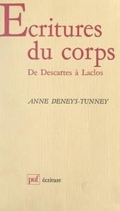 Anne Deneys-Tunney et Béatrice Didier - Écritures du corps : de Descartes à Laclos.