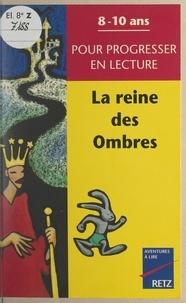 Anne Depréneuf et Jean-Luc Caron - La reine des ombres.