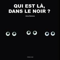 Anne Derenne - Qui est là, dans le noir ?.