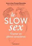 Anne Descombes et Jean-François Descombes - Le slow sex - S'aimer en pleine conscience.