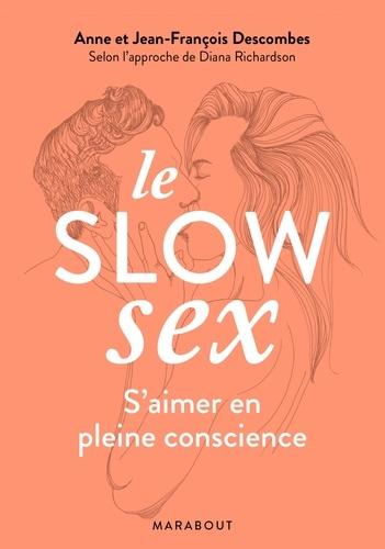 Le slow sex. S'aimer en pleine conscience