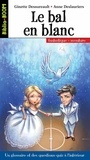 Anne Deslauriers et Ginette Dessureault - Biblio Boom 21 - Le Bal en blanc - Le Bal en blanc.