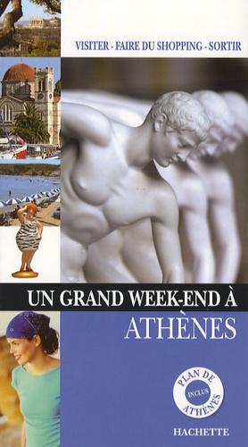 Anne Desnos et Alix Delalande - Un Grand Week-end à Athènes.