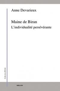 Anne Devarieux - Maine de Biran - L'individualité persévérante.