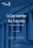 Anne Deysine - La Cour suprême des Etats-Unis - Droit, politique et démocratie.
