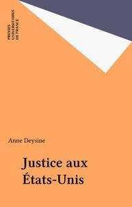 Anne Deysine - La justice aux Etats-Unis.