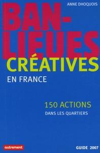 Anne Dhoquois - Banlieues créatives - 150 actions dans les quartiers en France.