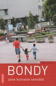 Anne Dhoquois - Bondy en mouvement - Zone humaine sensible.