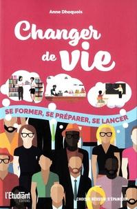 Anne Dhoquois - Changer de vie.