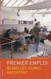 Anne Dhoquois et Philippe Baumann - Premier emploi : quand les jeunes racontent.