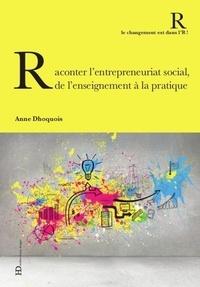 Anne Dhoquois - Raconter l'entrepreneuriat social, de l'enseignement à la pratique.