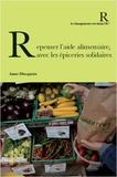 Anne Dhoquois - Repenser l'aide alimentaire, avec les épiceries solidaires.