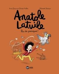 Téléchargements de livres mp3 gratuits Anatole Latuile - Anatole Latuile - Tome 6 : Pas de panique ! par Anne Didier, Olivier Muller, Olivier Muller, Anne Didier