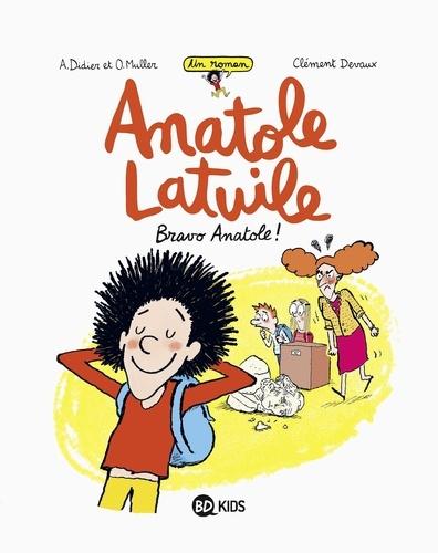 Anatole Latuile roman, Tome 01. Bravo Anatole !