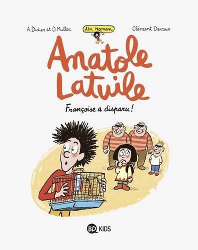 Clément Devaux et Anne Didier - Anatole Latuile roman, Tome 04 - Françoise a disparu !.
