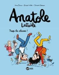Anne Didier et Olivier Muller - Anatole Latuile Tome 11 : Trop la classe !.