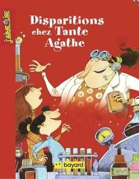 Frédéric Pillot et Anne Didier - Disparitions chez Tante Agathe.