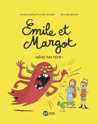 Olivier Deloye et Anne Didier - Émile et Margot, Tome 09 - Même pas peur !.