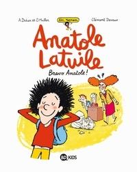 Anne Didier et Olivier Muller - Un roman Anatole Latuile Tome 1 : Bravo Anatole !.