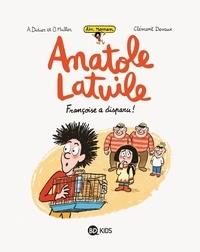 Anne Didier et Olivier Muller - Un roman Anatole Latuile Tome 4 : Françoise a disparu !.