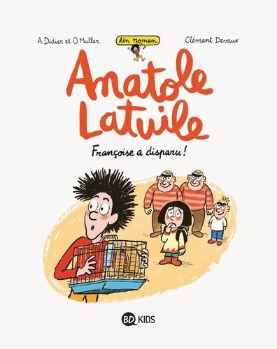 Un roman Anatole Latuile Tome 4 Françoise a disparu !