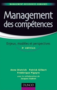 Anne Dietrich et Patrick Gilbert - Management des compétences - Enjeux, modèles et perspectives.