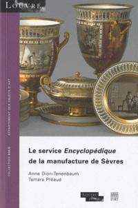 Anne Dion-Tenenbaum et Tamara Préaud - Le service Encyclopédique de la manufacture de Sèvres.