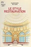 Anne Dion-Tenenbaum et Claudine Caruette - Le style Restauration.