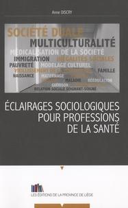 Anne Discry - Eclairages sociologiques pour professions de la santé.