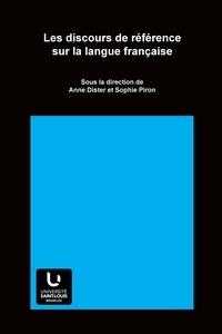 Anne Dister et Sophie Piron - Les discours de référence sur la langue française.