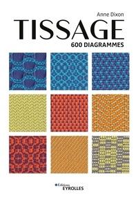 Téléchargement de livres gratuits sur mon Kindle Tissage  - 600 diagrammes par Anne Dixon en francais MOBI 9782212679113
