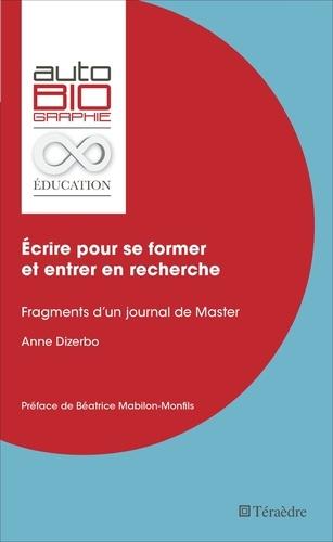 Anne Dizerbo - Ecrire pour se former et entrer en recherche - Fragments d'un journal de Master.