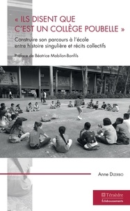"""Anne Dizerbo - """"Ils disent que c'est un collège poubelle"""" - Construire son parcours à l'école entre histoire singulière et récits collectifs."""