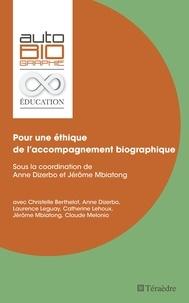 Anne Dizerbo et Jérôme Mbiatong - Pour une éthique de l'accompagnement biographique.