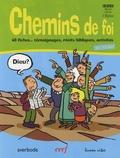 Anne-Dominique Derroitte - Chemins de foi - 40 fiches : témoignages, récits bibliques, activités 10-13 ans.