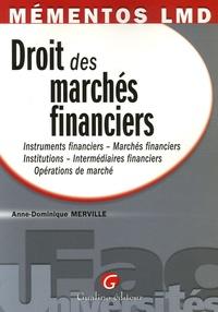 Anne-Dominique Merville - Droit des marchés financiers - Instruments financiers, Marchés financiers, Institutions, Intermédiaires financiers, Opérations de marché.